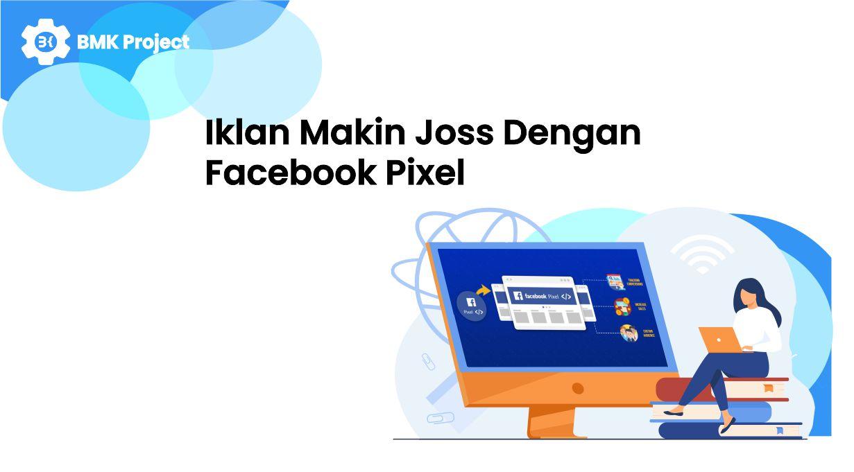 booble.id - Iklan Makin Joss Dengan Facebook Pixel