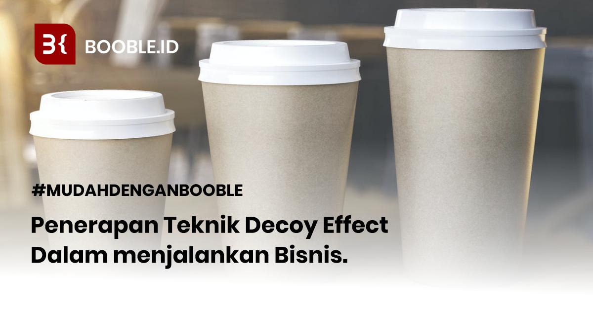 booble.id - Penerapan Decoy Effect dalam Bisnis