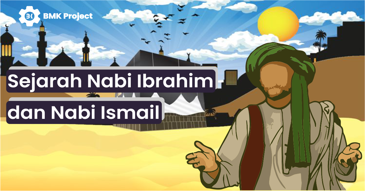 booble.id - Sejarah Nabi Ibrahim dan Nabi Ismail
